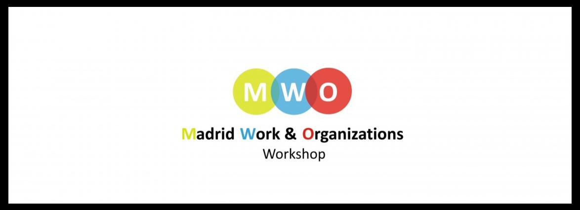 2019 Madrid Work and Organizations Workshop